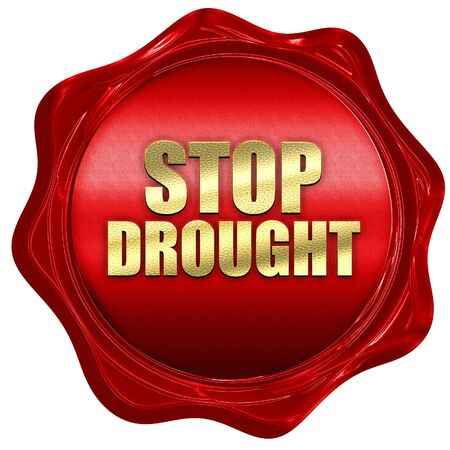 source of iron: stop drought, 3D rendering, a red wax seal Stock Photo