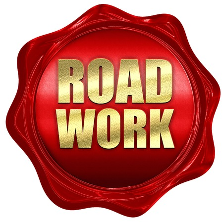 roadwork: road work, 3D rendering, a red wax seal Stock Photo