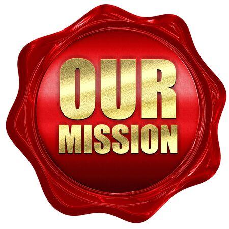 私たちのミッション、3 D レンダリング、赤いワックス シール
