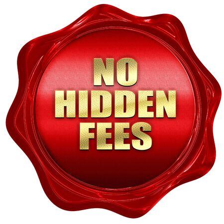 hidden taxes: no hidden fees, 3D rendering, a red wax seal