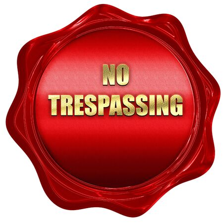 trespassing: No trespassing sign with black and orange colors, 3D rendering, a red wax seal