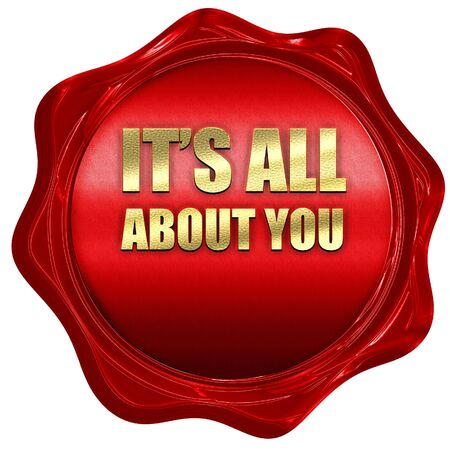 it's: its all about you, 3D rendering, a red wax seal Stock Photo