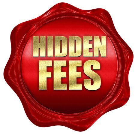 hidden fees: hidden fees, 3D rendering, a red wax seal