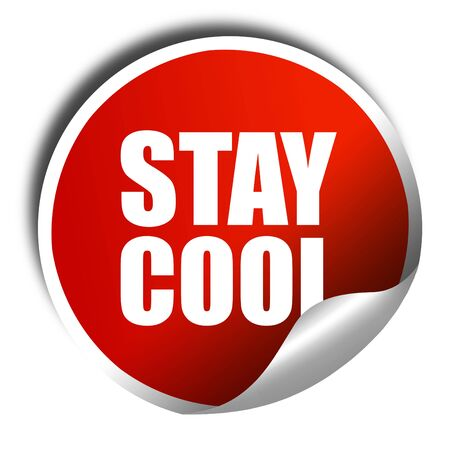 to stay: stay cool, 3D rendering, a red shiny sticker