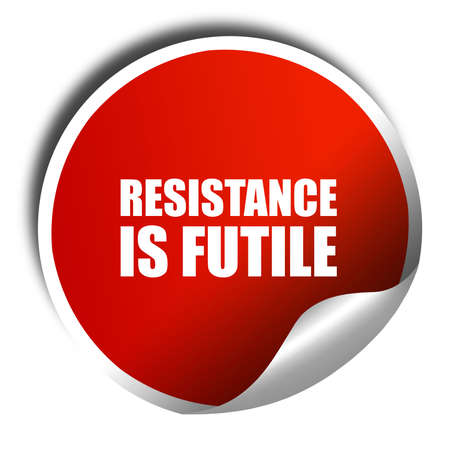 assimilate: resistance is futile, 3D rendering, a red shiny sticker