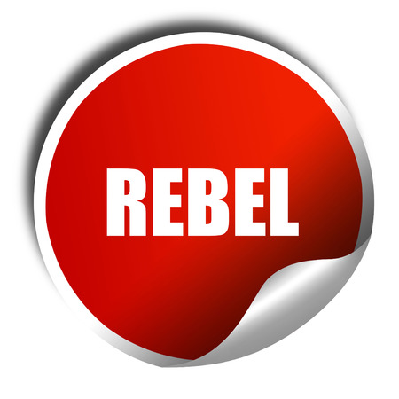 to rebel: rebel, 3D rendering, a red shiny sticker