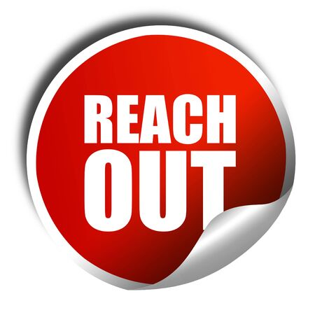reach out: reach out, 3D rendering, a red shiny sticker