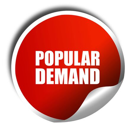 in demand: popular demand, 3D rendering, a red shiny sticker
