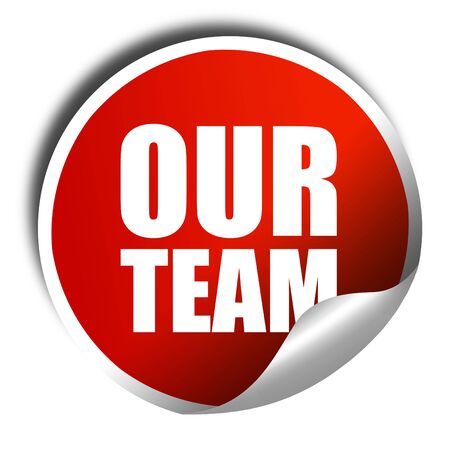 our company: our team, 3D rendering, a red shiny sticker