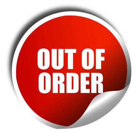 out of order: out of order, 3D rendering, a red shiny sticker