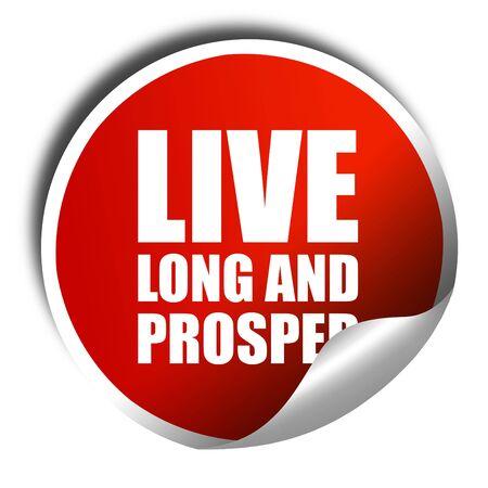 prosper: live long and prosper, 3D rendering, a red shiny sticker Stock Photo