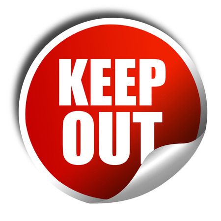 keep out: keep out, 3D rendering, a red shiny sticker