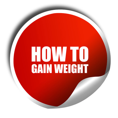 gain: how to gain weight, 3D rendering, a red shiny sticker Stock Photo
