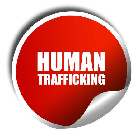 clandestine: human trafficking, 3D rendering, a red shiny sticker