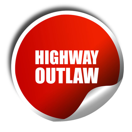 outlaw: highway outlaw, 3D rendering, a red shiny sticker
