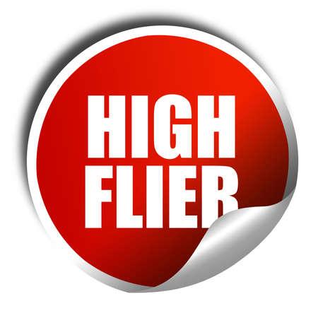 high flier: high flier, 3D rendering, a red shiny sticker
