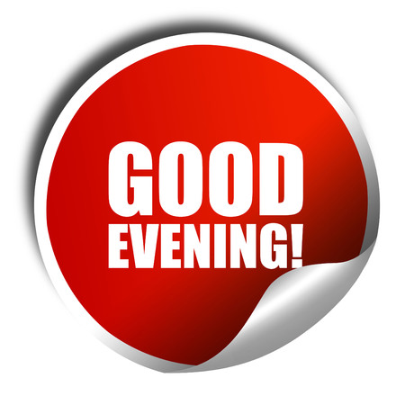 good evening: good evening, 3D rendering, a red shiny sticker Stock Photo