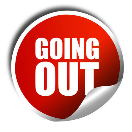 going out: going out, 3D rendering, a red shiny sticker