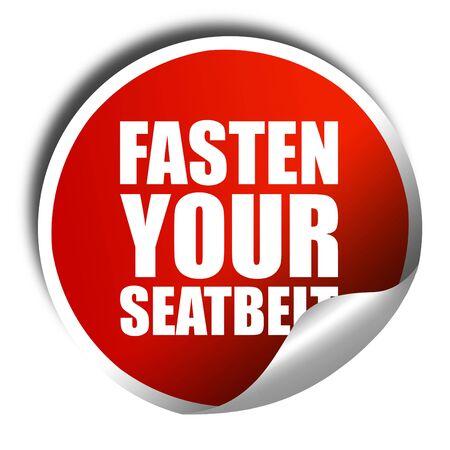 seatbelt: fasten your seatbelt, 3D rendering, a red shiny sticker