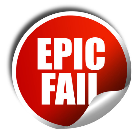 epic: epic fail, 3D rendering, a red shiny sticker