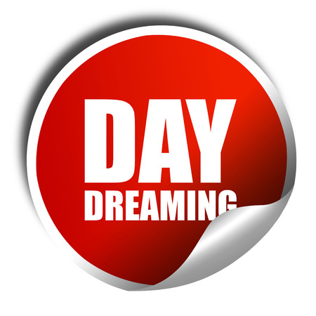 day dreaming: day dreaming, 3D rendering, a red shiny sticker