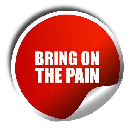bring: bring on the pain, 3D rendering, a red shiny sticker