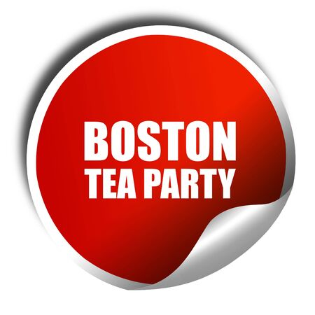 boston tea party: boston tea party, 3D rendering, a red shiny sticker