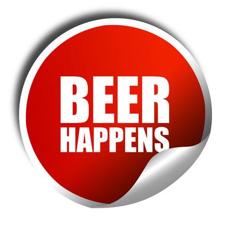 happens: beer happens, 3D rendering, a red shiny sticker