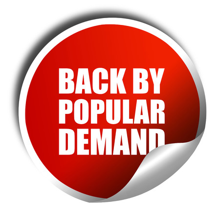 demand: back by popular demand, 3D rendering, a red shiny sticker
