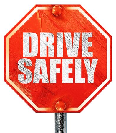 drive safely: drive safely, 3D rendering, a red stop sign