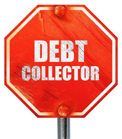 collector: debt collector, 3D rendering, a red stop sign