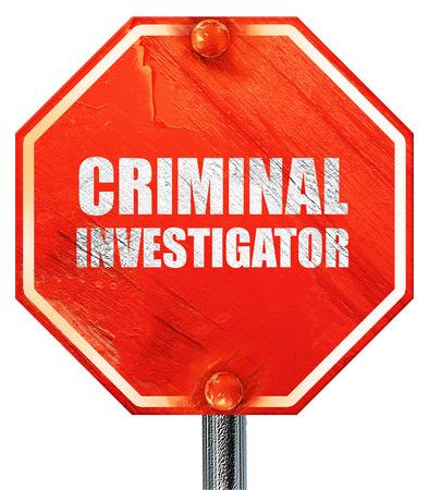criminology: criminal investigator, 3D rendering, a red stop sign