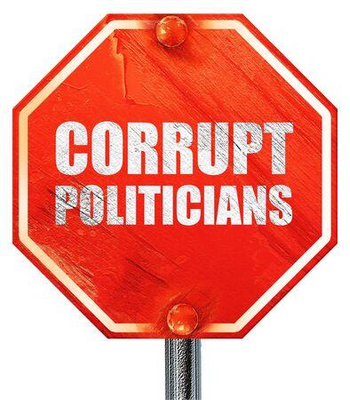 corrupt: corrupt politicians, 3D rendering, a red stop sign