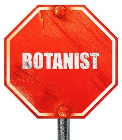 botanist: botanist, 3D rendering, a red stop sign