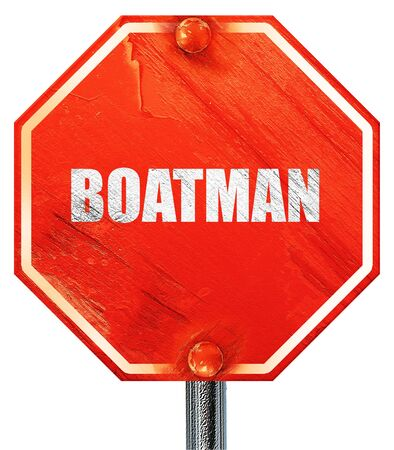 boatman: boatman, 3D rendering, a red stop sign