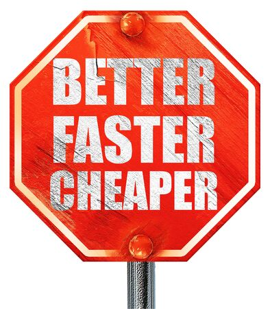 cheaper: better faster cheaper, 3D rendering, a red stop sign