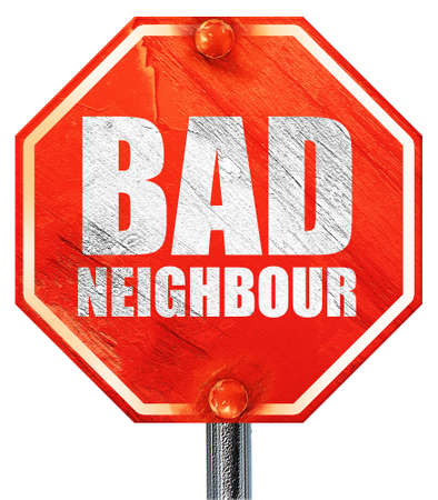 neighbour: bad neighbour, 3D rendering, a red stop sign