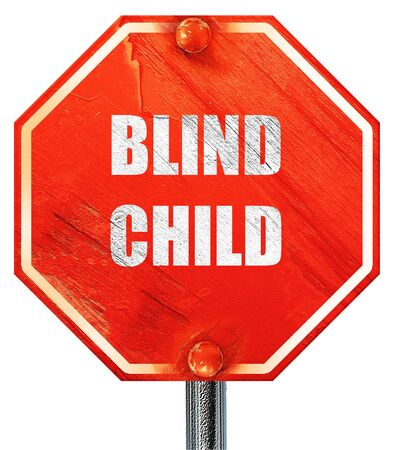 blind child: Blind child area sign with some soft spots and highlights, 3D rendering, a red stop sign