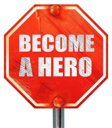 become: become a hero, 3D rendering, a red stop sign
