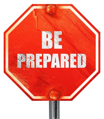 be prepared: be prepared, 3D rendering, a red stop sign