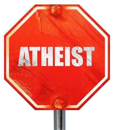 nonbelief: atheist, 3D rendering, a red stop sign