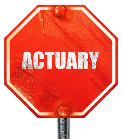 actuary: actuary, 3D rendering, a red stop sign