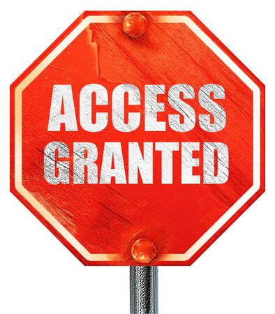granted: access granted, 3D rendering, a red stop sign