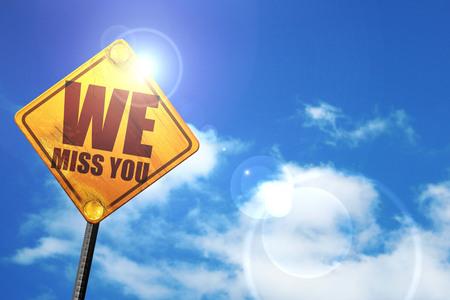 we miss you, 3D rendering, glowing yellow traffic sign Standard-Bild