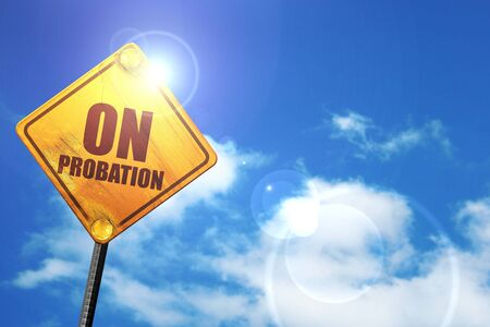 probation: on probation, 3D rendering, glowing yellow traffic sign Stock Photo