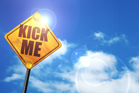hoax: kick me, 3D rendering, glowing yellow traffic sign