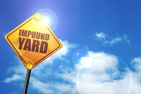 confiscated: impound yard, 3D rendering, glowing yellow traffic sign
