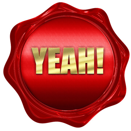 yeah: yeah!, 3D rendering, a red wax seal Stock Photo