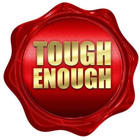 tough: tough enough, 3D rendering, a red wax seal Stock Photo