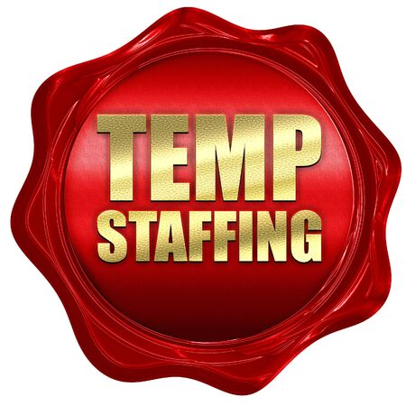 temporary employees: temp staffing, 3D rendering, a red wax seal